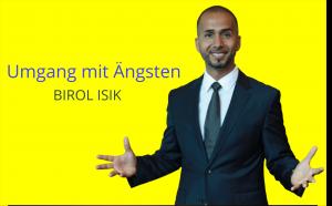 UMGANG MIT ÄNGSTEN_TIPPS BIROL ISIK